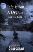 Cover-Bild zu Shireman, Cheryl: Life Is But a Dream: On the Lake (eBook)
