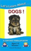 Cover-Bild zu Shireman, Cheryl: Let's Learn About...Dogs! (Curious Toddler, #1) (eBook)
