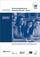 Cover-Bild zu Prozessbegleitung im Übergang Schule - Beruf (eBook) von Loebe, Herbert (Hrsg.)