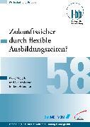 Cover-Bild zu Zukunftssicher durch flexible Ausbildungszeiten? (eBook) von Loebe, Herbert (Hrsg.)