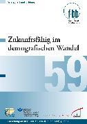 Cover-Bild zu Zukunftsfähig im demografischen Wandel (eBook) von Loebe, Herbert (Hrsg.)