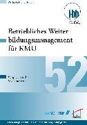 Cover-Bild zu Betriebliches Weiterbildungsmanagement für KMU (eBook) von Loebe, Herbert (Hrsg.)