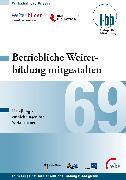 Cover-Bild zu Betriebliche Weiterbildung mitgestalten (eBook) von Loebe, Herbert (Hrsg.)
