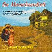 Cover-Bild zu De Meischterdieb (Ein schelmisches Dialekt-Märchenmusical frei nach den Gebrüdern Grimm) (Audio Download) von Grimm, Gebrüder (Aufgef.)