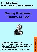 Cover-Bild zu Georg Büchner: Dantons Tod. Unterrichtsmodell und Unterrichtsvorbereitungen. Unterrichtsmaterial und komplette Stundenmodelle für den Deutschunterricht (eBook) von Büchner, Georg