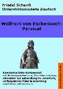 Cover-Bild zu Parzival. Unterrichtsmodell und Unterrichtsvorbereitungen. Unterrichtsmaterial und komplette Stundenmodelle für den Deutschunterricht (eBook) von Schardt, Friedel