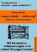 Cover-Bild zu Übungsdiktate: Lange Vokale - Dehnung. Regeln zur Rechtschreibung mit Beispielen und Wortlisten (eBook) von Schardt, Friedel