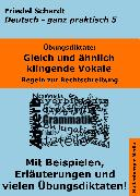 Cover-Bild zu Übungsdiktate: Gleich und ähnlich klingende Vokale. Regeln zur Rechtschreibung mit Beispielen und Wortlisten (eBook) von Schardt, Friedel