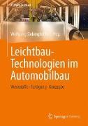 Cover-Bild zu Leichtbau-Technologien im Automobilbau von Siebenpfeiffer, Wolfgang (Hrsg.)