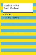 Cover-Bild zu Maria Magdalena. Textausgabe mit Kommentar und Materialien von Hebbel, Friedrich