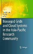 Cover-Bild zu Managed Grids and Cloud Systems in the Asia-Pacific Research Community (eBook) von Yen, Eric (Hrsg.)