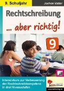 Cover-Bild zu Rechtschreibung ... aber richtig! / Klasse 9 von Vatter, Jochen