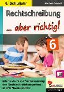 Cover-Bild zu Rechtschreibung ... aber richtig! / Klasse 6 (eBook) von Vatter, Jochen