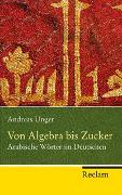 Cover-Bild zu Von Algebra bis Zucker von Unger, Andreas