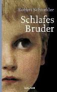 Cover-Bild zu Schlafes Bruder von Schneider, Robert