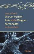 Cover-Bild zu Warum man im Auto nicht Wagner hören sollte von Richter, Thomas