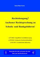 Cover-Bild zu Rechtsbeugung? Aachener Rechtsprechung zu Schufa- und Bankgebühren! (eBook) von Kranz, Hans-Peter
