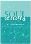 Cover-Bild zu SOUL WAVES - das Selbstliebe-Tagebuch   Selbstliebe lernen, Blockierungen auflösen   Übungsbuch für 12 Wochen   Ritual für morgens und abends mit 12 Wochenaufgaben von Wirth, Lisa
