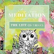 Cover-Bild zu Malbuch Erwachsene Entspannung: The Life of Trees von Wirth, Lisa