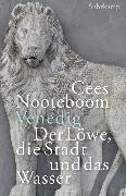 Cover-Bild zu Nooteboom, Cees: Venedig. Der Löwe, die Stadt und das Wasser