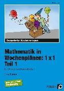 Cover-Bild zu Mathematik in Wochenplänen: 1x1 - Teil 1 von Kreye, Ulrike