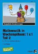 Cover-Bild zu Mathematik in Wochenplänen: 1 x 1. Teil 2 von Kreye, Ulrike