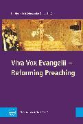 Cover-Bild zu Deeg, Alexander (Hrsg.): Viva Vox Evangelii - Reforming Preaching (eBook)