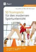 Cover-Bild zu 50 Teamspiele für den modernen Sportunterricht von Dusch, Holger