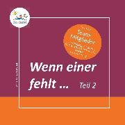 Cover-Bild zu Wenn einer fehlt ... Tipps für Team-Mitglieder (eBook) von Matyssek, Anne Katrin