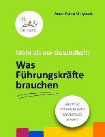 Cover-Bild zu Mehr als nur Gesundheit: Was Führungskräfte brauchen (eBook) von Matyssek, Anne Katrin