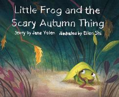 Cover-Bild zu Yolen, Jane: Little Frog and the Scary Autumn Thing (eBook)