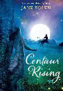 Cover-Bild zu Yolen, Jane: Centaur Rising (eBook)
