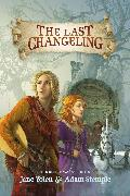 Cover-Bild zu Yolen, Jane: The Last Changeling (eBook)