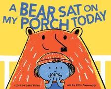 Cover-Bild zu Yolen, Jane: A Bear Sat on My Porch Today (eBook)