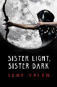 Cover-Bild zu Yolen, Jane: Sister Light, Sister Dark (eBook)