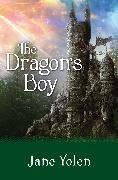 Cover-Bild zu Yolen, Jane: The Dragon's Boy (eBook)