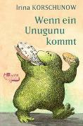 Cover-Bild zu Wenn ein Unugunu kommt von Korschunow, Irina