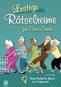 Cover-Bild zu Lustige Rätselreime für Senioren und Seniorinnen von Schröder, Ute