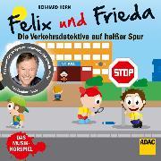 Cover-Bild zu Felix und Frieda - die Verkehrsdetektive auf heißer Spur (Audio Download) von Schröder, Dorothe