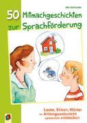 Cover-Bild zu 50 Mitmachgeschichten zur Sprachförderung von Schröder, Ute