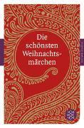 Cover-Bild zu Die schönsten Weihnachtsmärchen von Beckmann, Juliane (Hrsg.)