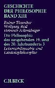 Cover-Bild zu Röd, Wolfgang: Geschichte der Philosophie Bd. 13: Die Philosophie des ausgehenden 19. und des 20. Jahrhunderts 3: Lebensphilosophie und Existenzphilosophie (eBook)
