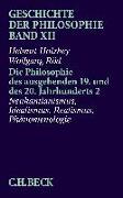 Cover-Bild zu Holzhey, Helmut: Bd. 12: Geschichte der Philosophie Bd. 12: Die Philosophie des ausgehenden 19. und des 20. Jahrhunderts 2: Neukantianismus, Idealismus, Realismus, Phänomenologie - Geschichte der Philosophie