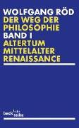 Cover-Bild zu Röd, Wolfgang: Der Weg der Philosophie Bd. 1: Altertum, Mittelalter, Renaissance