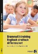 Cover-Bild zu Grammatiktraining Englisch dreifach differenziert von Hoof, Hanna