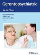 Cover-Bild zu Perrar, Klaus Maria (Hrsg.): Gerontopsychiatrie für die Pflege