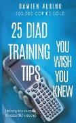 Cover-Bild zu Albino, Damien: 25 DIAD Training Tips You Wish You Knew (eBook)