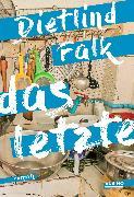 Cover-Bild zu Falk, Dietlind: Das Letzte (eBook)