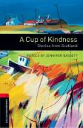Cover-Bild zu Oxford Bookworms Library: Level 3:: A Cup of Kindness: Stories from Scotland