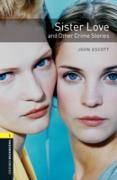 Cover-Bild zu Sister Love and Other Crime Stories Level 1 Oxford Bookworms Library (eBook) von Escott, John
